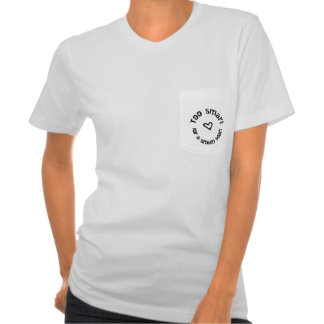 Too smart for a broken heart tshirts
