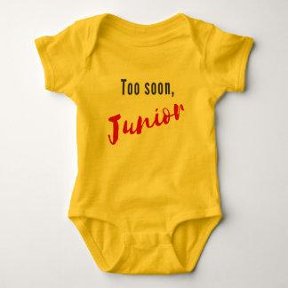 Too Soon, Junior - Baby Bodysuit