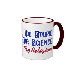 Too Stupid For Science Coffee Mug