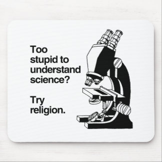 TOO STUPID TO UNDERSTAND SCIENCE - png Mousepad
