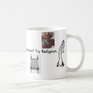 Too Stupid to Understand Science? Try Religion. Coffee Mug