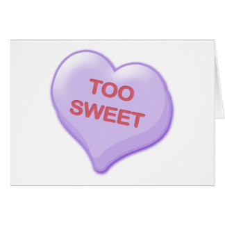 Too Sweet Candy Heart Card