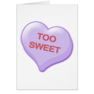 Too Sweet Candy Heart Greeting Card