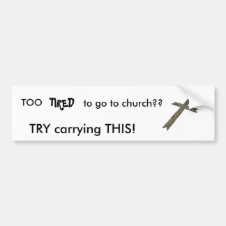too tired for church bumper sticker
