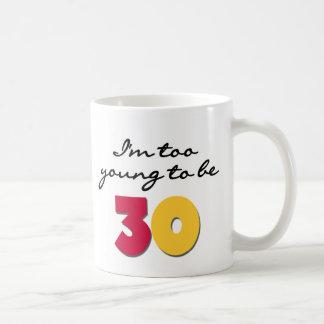 Too Young to be 30 Basic White Mug