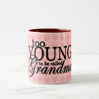too YOUNG to be called Grandma mug