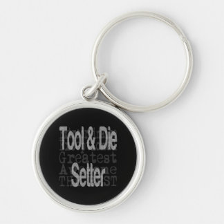 Tool and Die Setter Extraordinaire Key Ring