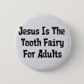 Tooth Fairy Jesus 6 Cm Round Badge