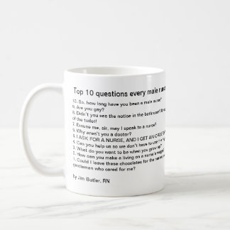Top 10 questions every male nurse must endure basic white mug