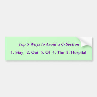 Top 5 Ways to Avoid a C-Section Bumper Sticker