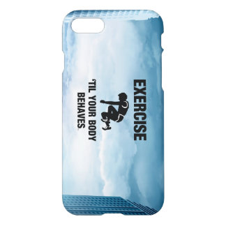 TOP Exercise Til Body Behaves iPhone 7 Case