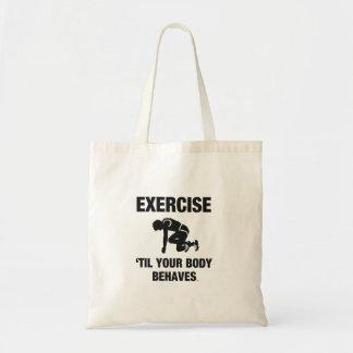 TOP Exercise Til Body Behaves Tote Bag