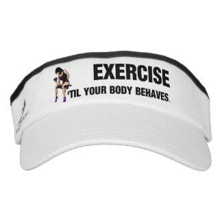 TOP Exercise Til Body Behaves Visor
