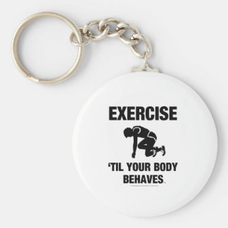TOP Exercise Til Your Body Behaves Basic Round Button Key Ring