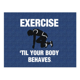 TOP Exercise Til Your Body Behaves Postcard