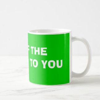 TOP OF THE MORNING TO YOU CLASSIC WHITE COFFEE MUG