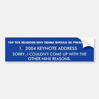 TOP TEN REASONS WHY OBAMA SHOULD BE PRESIDENT, ... BUMPER STICKER