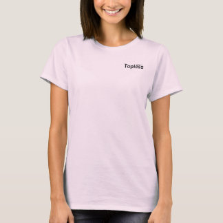 Topless, I'd Rather Be T-Shirt