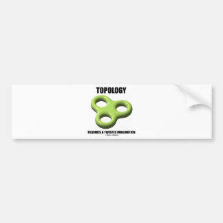 Topology Requires A Twisted Imagination (Toroid) Bumper Sticker