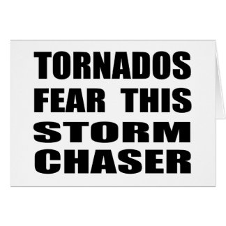 Tornados Fear This Storm Chaser Card
