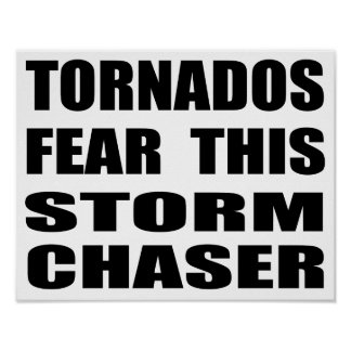 Tornados Fear This Storm Chaser Poster
