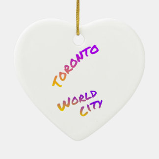 Toronto world city, colorful text art ceramic ornament