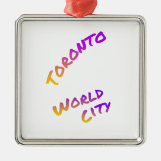 Toronto world city, colorful text art metal ornament