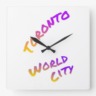 Toronto world city, colorful text art square wall clock