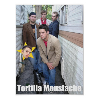 Tortilla Moustache-Group Posters