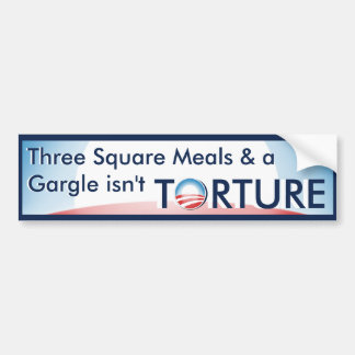 Torture isn't .. bumper sticker