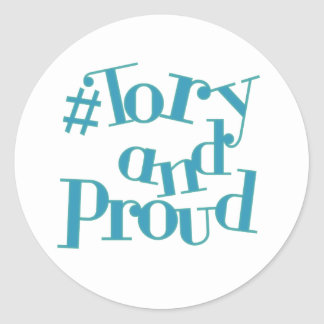 Tory and Proud Classic Round Sticker