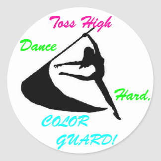 Toss High, Dance Hard, Color Guard Classic Round Sticker