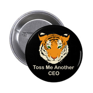 Toss Me Another CEO 6 Cm Round Badge