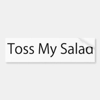 Toss My Salad Car Bumper Sticker