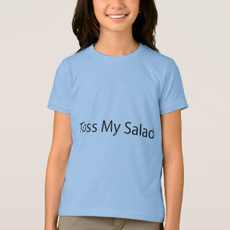 Toss My Salad Tee Shirts