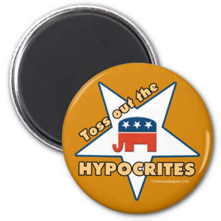Toss Out the GOP HYPOCRITES! Refrigerator Magnet