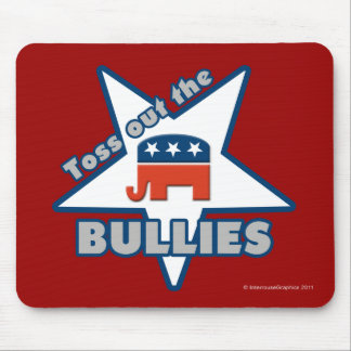 Toss Out the Republican BULLIES Mouse Pad