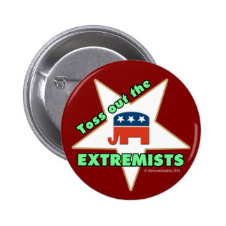 Toss Out the Republican EXTREMISTS! 6 Cm Round Badge