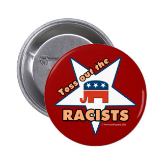 Toss Out the Republican RACISTS! 6 Cm Round Badge