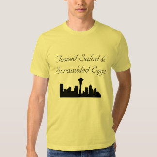Tossed Salad and Scrambled Eggs T-Shirt