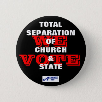 Total Separation of Church & State - We Vote Butto 6 Cm Round Badge