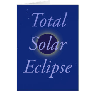Total Solar Eclipse 2017 Card