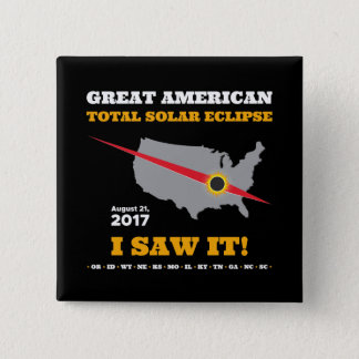 Total Solar Eclipse - 2017 - I saw it! 15 Cm Square Badge