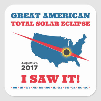 Total Solar Eclipse - 2017 - I saw it! Square Sticker