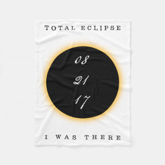 Total Solar Eclipse 2017 I Was There Fleece Blanket