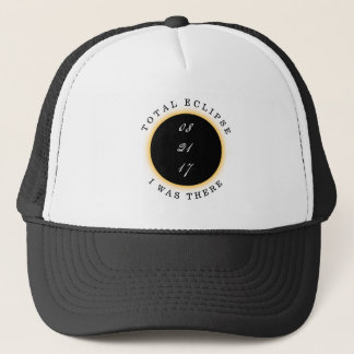 Total Solar Eclipse 2017 I Was There Trucker Hat