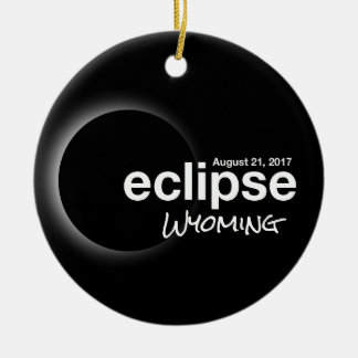 Total Solar Eclipse 2017 - Wyoming Ceramic Ornament