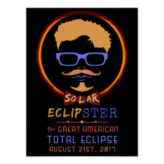 Total Solar Eclipse August 21 2017 Funny Hipster Poster