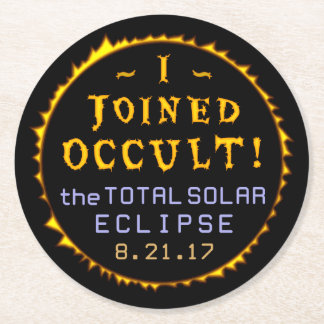 Total Solar Eclipse August 21 2017 Funny Occult Round Paper Coaster