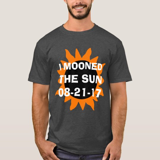 Total Solar Eclipse I Mooned the Sun Funny T-Shirt